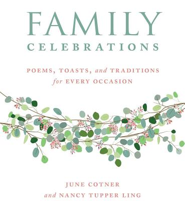 Family Celebrations: Poems, Toasts, and Traditions for Every Occasion Cover Image