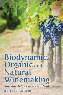 Biodynamic, Organic and Natural Winemaking: Sustainable Viticulture and Viniculture Cover Image