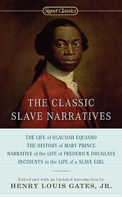The Classic Slave Narratives Cover Image