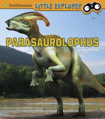 Parasaurolophus (Little Paleontologist) Cover Image