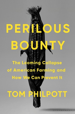 Perilous Bounty: The Looming Collapse of American Farming and How We Can Prevent It Cover Image