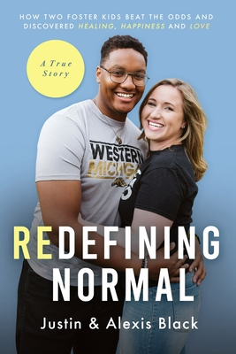 Redefining Normal: How Two Foster Kids Beat The Odds and Discovered Healing, Happiness and Love Cover Image