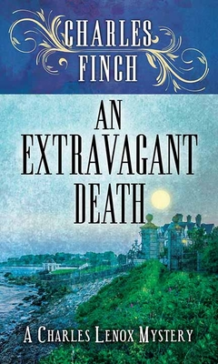 An Extravagant Death: A Charles Lenox Mystery Cover Image