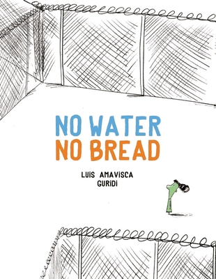 No Water No Bread by Luis Amavisca Guridi