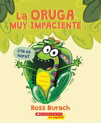 La oruga muy impaciente (Very Impatient Caterpillar) Cover Image