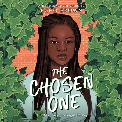 The Chosen One Lib/E: A First-Generation Ivy League Odyssey Cover Image