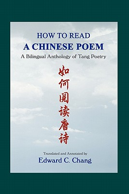 How to Read A Chinese Poem: A Bilingual Anthology of Tang Poetry Cover Image
