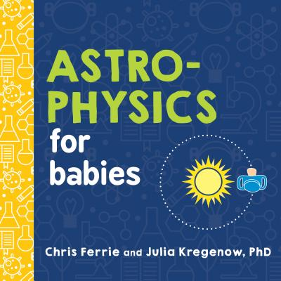 Astrophysics for Babies (Baby University) Cover Image