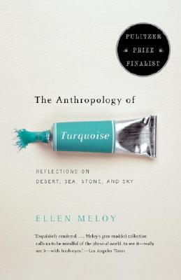 The Anthropology of Turquoise: Reflections on Desert, Sea, Stone, and Sky Cover Image