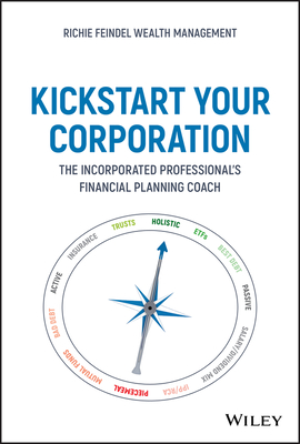 Kickstart Your Corporation: The Incorporated Professional's Financial Planning Coach Cover Image