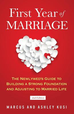 First Year of Marriage: The Newlywed's Guide to Building a Strong Foundation and Adjusting to Married Life, 2nd Edition Cover Image
