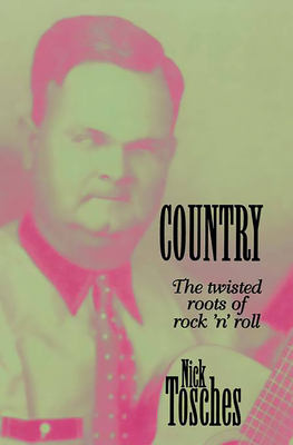Country: The Twisted Roots Of Rock 'n' Roll Cover Image