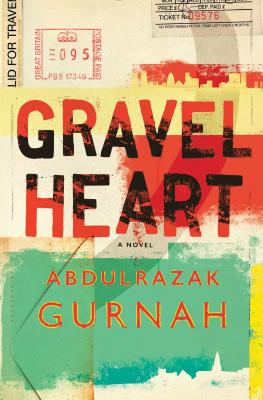 Gravel Heart: By the winner of the Nobel Prize in Literature 2021 Cover Image