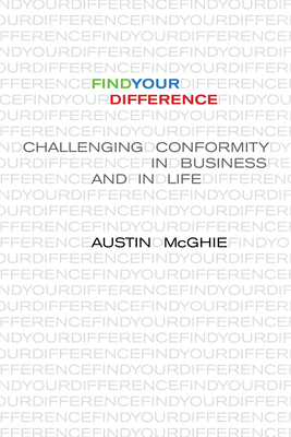 Find Your Difference: Challenging Conformity in Business and in Life Cover Image