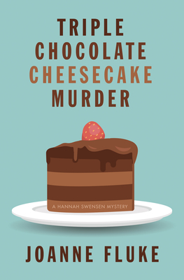Triple Chocolate Cheesecake Murder (Hannah Swensen Mystery #27) Cover Image