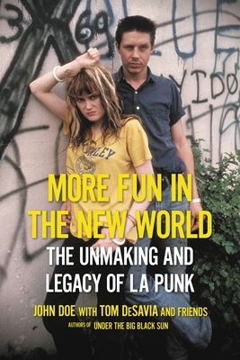 More Fun in the New World: The Unmaking and Legacy of L.A. Punk Cover Image