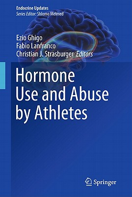 Hormone Use and Abuse by Athletes (Endocrine Updates #29) Cover Image