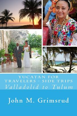 Yucatan for Travelers - Side Trips: Valladolid to Tulum Cover Image