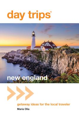 Day Trips(R) New England: Getaway Ideas For The Local Traveler, Third Edition (Day Trips from Washington #3) Cover Image