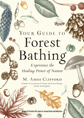 Your Guide to Forest Bathing (Expanded Edition): Experience the Healing Power of Nature Cover Image