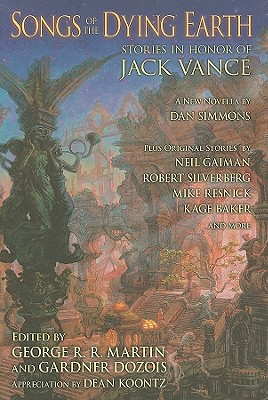 Songs of the Dying Earth: Stories in Honor of Jack Vance Cover Image