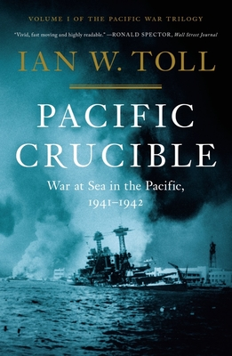 Pacific Crucible: War at Sea in the Pacific, 1941-1942 (Pacific War Trilogy #1) Cover Image