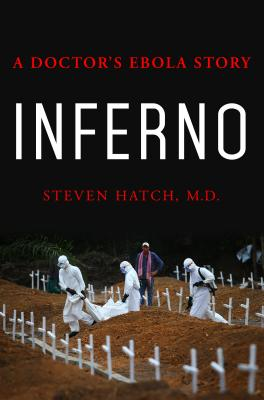 Inferno: A Doctor's Ebola Story Cover Image
