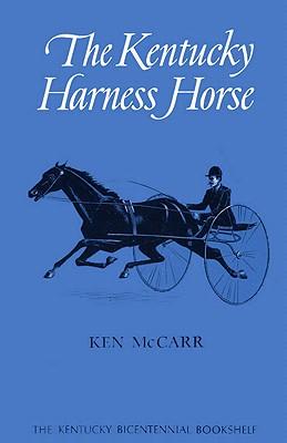 Cover for The Kentucky Harness Horse (Kentucky Bicentennial Bookshelf)
