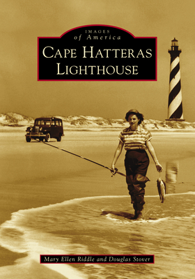 Cape Hatteras Lighthouse (Images of America) Cover Image