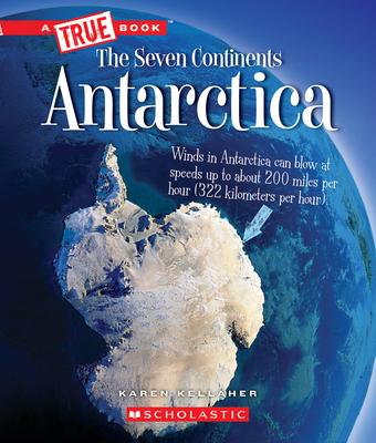 Antarctica (A True Book: The Seven Continents) Cover Image
