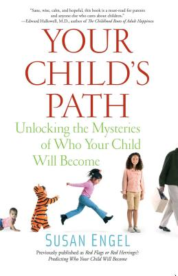 Your Child's Path: Unlocking the Mysteries of Who Your Child Will Become Cover Image