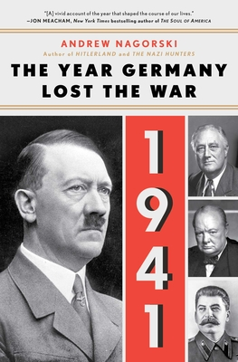 1941: The Year Germany Lost the War: The Year Germany Lost the War