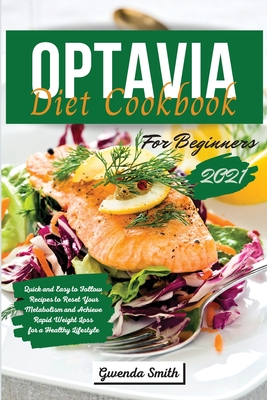 Optavia Diet Cookbook For Beginners 2021: Quick and Easy to Follow Recipes to Reset Your Metabolism and Achieve Rapid Weight Loss for a Healthy Lifest Cover Image