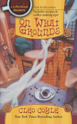 On What Grounds (A Coffeehouse Mystery #1) Cover Image