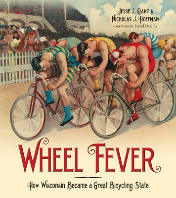 Wheel Fever: How Wisconsin Became a Great Bicycling State Cover Image