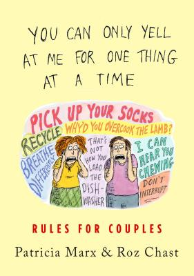 You Can Only Yell at Me for One Thing at a Time: Rules for Couples Cover Image