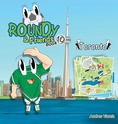 Roundy & Friends - Toronto: Soccertowns Book 10 Cover Image