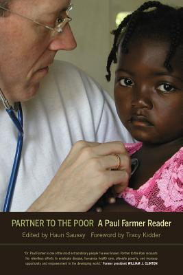 Partner to the Poor: A Paul Farmer Reader (California Series in Public Anthropology #23) Cover Image