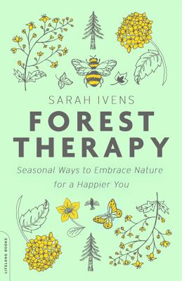 Forest Therapy: Seasonal Ways to Embrace Nature for a Happier You Cover Image