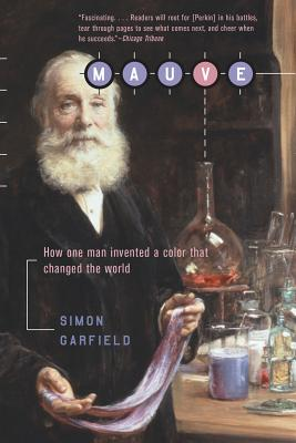 Mauve: How One Man Invented a Color That Changed the World Cover Image