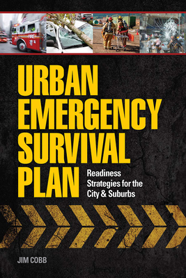 Urban Emergency Survival Plan: Readiness Strategies for the City & Suburbs Cover Image