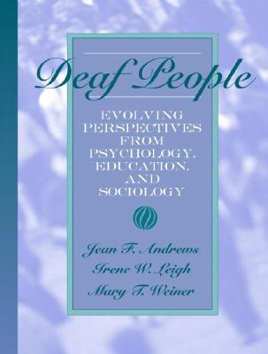 Deaf People: Evolving Perspectives from Psychology, Education, and Sociology Cover Image