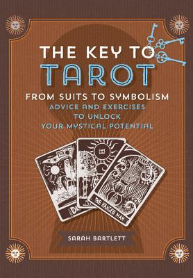 Key to Tarot: From Suits to Symbolism: Advice and Exercises to Unlock your Mystical Potential (Keys To) Cover Image