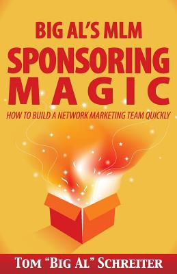Big Al's MLM Sponsoring Magic: How to Build a Network Marketing Team Quickly Cover Image