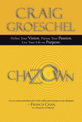 Chazown: Define Your Vision, Pursue Your Passion, Live Your Life on Purpose Cover Image