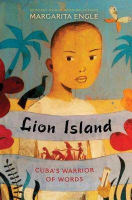 Lion Island: Cuba's Warrior of Words Cover Image