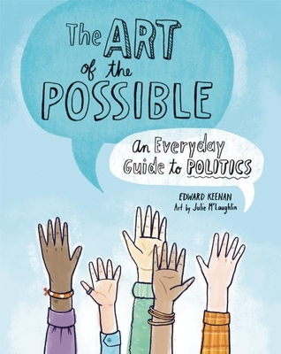 The Art of the Possible: An Everyday Guide to Politics Cover Image