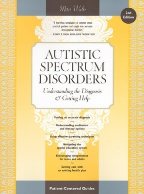 Autistic Spectrum Disorders: Understanding the Diagnosis and Getting Help (Patient-Centered Guides) Cover Image