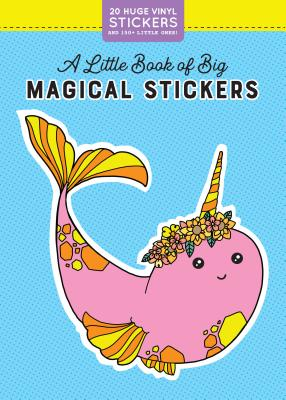 A Little Book of Big Magical Stickers (Pipsticks+Workman) Cover Image