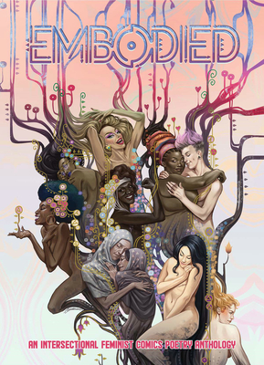 Embodied: An Intersectional Feminist Comics Poetry Anthology Cover Image